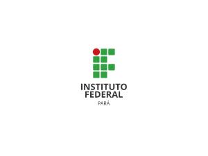 IFPA (PA) - Instituto Federal de Educação, Ciência e Tecnologia do Pará